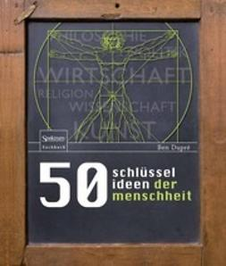 Dupré, Ben - 50 Schlüsselideen der Menschheit, e-bok