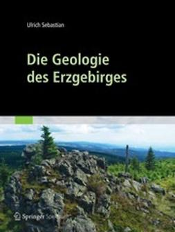 Ulrich, Sebastian - Die Geologie des Erzgebirges, ebook