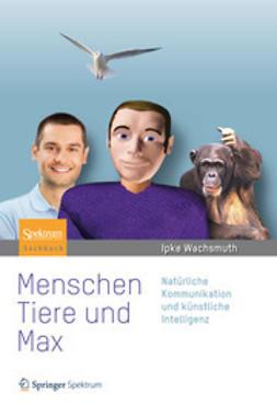 Wachsmuth, Ipke - Menschen, Tiere und Max, ebook