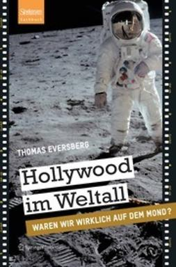 Eversberg, Thomas - Hollywood im Weltall, ebook