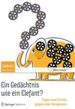 Lieury, Alain - Ein Gedächtnis wie ein Elefant?, ebook