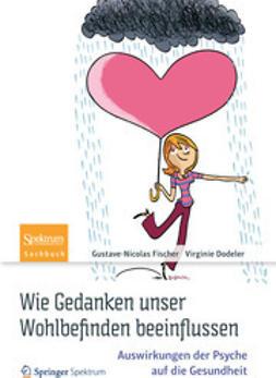 Fischer, Gustave-Nicolas - Wie Gedanken unser Wohlbefinden beeinflussen, ebook