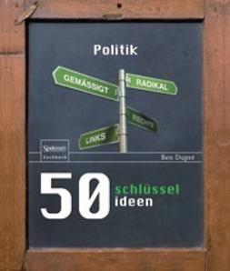 Dupré, Ben - 50 Schlüsselideen Politik, ebook