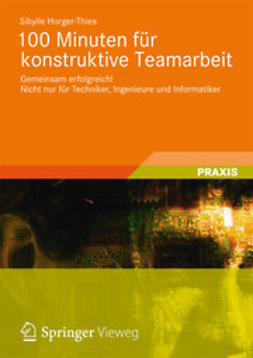 Horger-Thies, Sibylle - 100 Minuten für konstruktive Teamarbeit, ebook