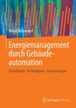 Aschendorf, Bernd - Energiemanagement durch Gebäudeautomation, e-bok