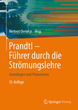 jr., Herbert Oertel - Prandtl - Führer durch die Strömungslehre, ebook