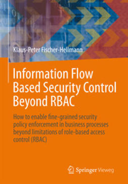 Bischoff, Rainer - Information Flow Based Security Control Beyond RBAC, ebook