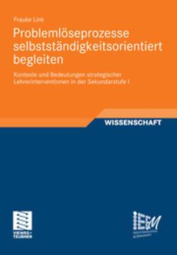 Link, Frauke - Problemlöseprozesse selbstständigkeitsorientiert begleiten, ebook
