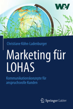 Köhn-Ladenburger, Christiane - Marketing für LOHAS, e-kirja