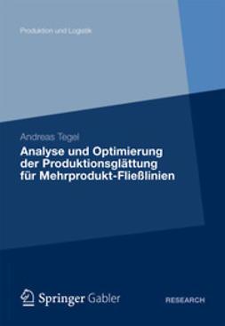 Tegel, Andreas - Analyse und Optimierung der Produktionsglättung für Mehrprodukt-Fließlinien, ebook