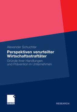 Schuchter, Alexander - Perspektiven verurteilter Wirtschaftsstraftäter, ebook