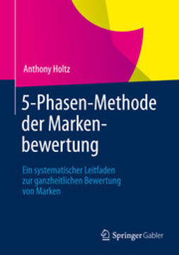 Holtz, Anthony - 5-Phasen-Methode der Markenbewertung, ebook