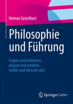 Geiselhart, Helmut - Philosophie und Führung, ebook