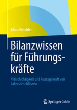 Hirschler, Klaus - Bilanzwissen für Führungskräfte, ebook