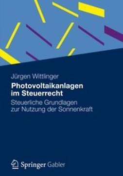Wittlinger, Jürgen - Photovoltaikanlagen im Steuerrecht, ebook