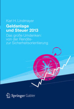 Lindmayer, Karl H. - Geldanlage und Steuer 2013, ebook