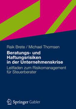 Brete, Raik - Beratungs- und Haftungsrisiken in der Unternehmenskrise, ebook