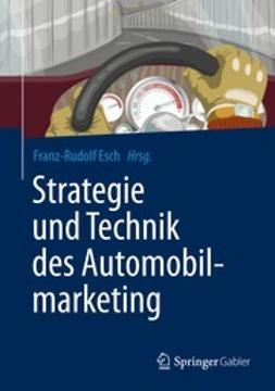 Esch, Franz-Rudolf - Strategie und Technik des Automobilmarketing, ebook