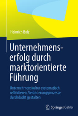 Bolz, Heinrich - Unternehmenserfolg durch marktorientierte Führung, ebook