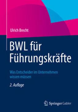 Brecht, Ulrich - BWL für Führungskräfte, e-bok