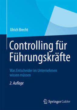 Brecht, Ulrich - Controlling für Führungskräfte, ebook