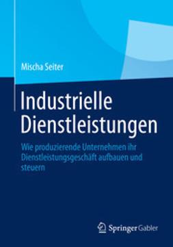 Mischa, Seiter - Industrielle Dienstleistungen, e-kirja