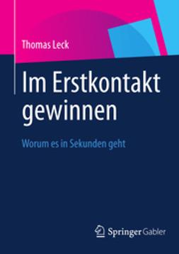 Leck, Thomas - Im Erstkontakt gewinnen, ebook