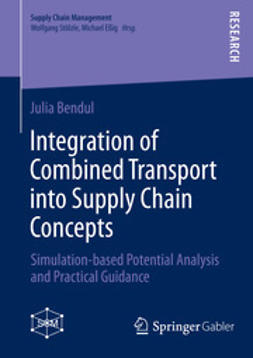 Bendul, Julia - Integration of Combined Transport into Supply Chain Concepts, ebook