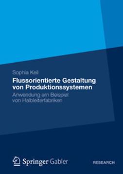 Keil, Sophia - Flussorientierte Gestaltung von Produktionssystemen, ebook