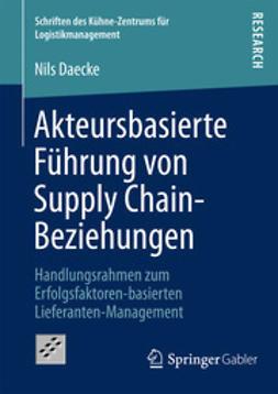 Daecke, Nils - Akteursbasierte Führung von Supply Chain-Beziehungen, ebook