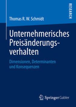Schmidt, Thomas R. W. - Unternehmerisches Preisänderungsverhalten, e-bok