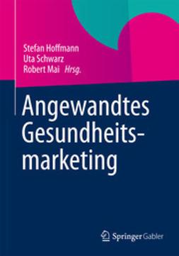 Hoffmann, Stefan - Angewandtes Gesundheitsmarketing, e-bok