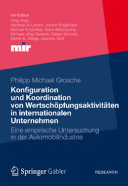 Grosche, Philipp Michael - Konfiguration und Koordination von Wertschöpfungsaktivitäten in internationalen Unternehmen, ebook