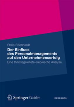 Eisenhardt, Philip - Der Einfluss des Personalmanagements auf den Unternehmenserfolg, ebook