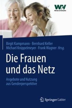 Kampmann, Birgit - Die Frauen und das Netz, e-kirja