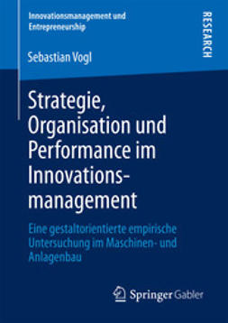 Vogl, Sebastian - Strategie, Organisation und Performance im Innovationsmanagement, ebook