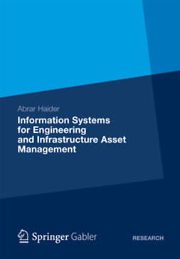 Haider, Abrar - Information Systems for Engineering and Infrastructure Asset Management, ebook