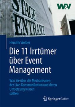 Wolber, Hendrik - Die 11 Irrtümer über Event Management, ebook