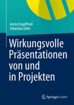 Engelfried, Justus - Wirkungsvolle Präsentationen von und in Projekten, ebook