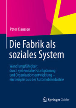 Claussen, Peter - Die Fabrik als soziales System, e-bok
