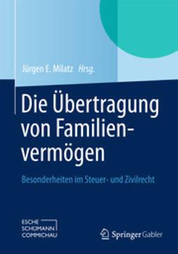 Milatz, Jürgen E. - Die Übertragung von Familienvermögen, e-kirja