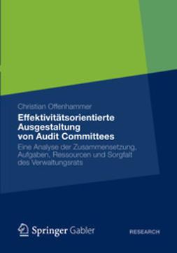 Offenhammer, Christian - Effektivitätsorientierte Ausgestaltung von Audit Committees, ebook