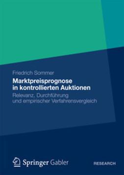 Sommer, Friedrich - Marktpreisprognose in kontrollierten Auktionen, ebook