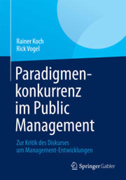 Koch, Rainer - Paradigmenkonkurrenz im Public Management, ebook