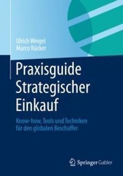 Weigel, Ulrich - Praxisguide Strategischer Einkauf, ebook