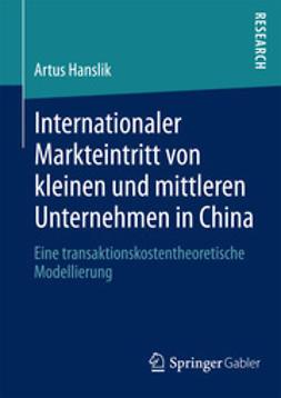Hanslik, Artus - Internationaler Markteintritt von kleinen und mittleren Unternehmen in China, ebook
