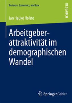 Holste, Jan Hauke - Arbeitgeberattraktivität im demographischen Wandel, e-kirja