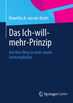 Markt, Roswitha A. - Das Ich-will-mehr-Prinzip, ebook