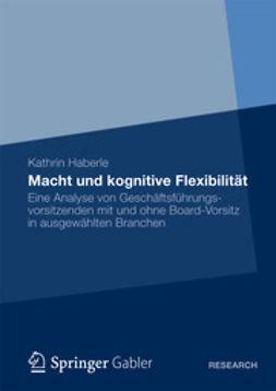Haberle, Kathrin - Macht und kognitive Flexibilität, ebook