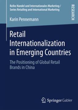 Pennemann, Karin - Retail Internationalization in Emerging Countries, e-kirja